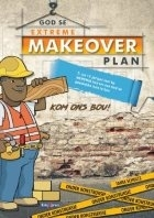 God se Extreme Makeover-plan