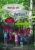 Ken jy vir Jesus?
